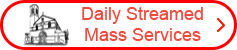 Mass live streamed daily at 10am